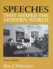 Speeches That Shaped the Modern World by Alan J. Whiticker (Paperback, 2007)