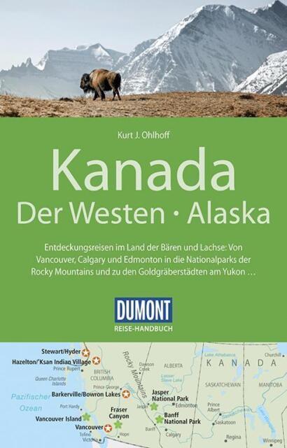 DuMont Reise-Handbuch Reiseführer Kanada, Der Westen, Alaska von Kurt Jochen...