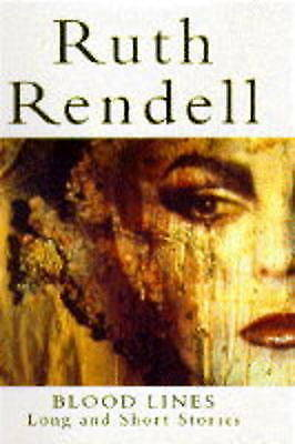 """VERY GOOD"" Blood Lines: Long and Short Stories, Rendell, Ruth, Book"