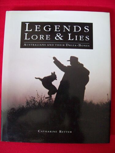 1 of 1 - Legends Lore & Lies Australians and Their Driza-Bones Catherine Retter History