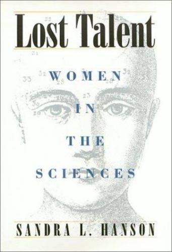 Lost Talent : Women in the Sciences by Sandra L. Hanson