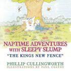 Naptime Adventures With Sleepy Slump The Kings Fence 9781452009131