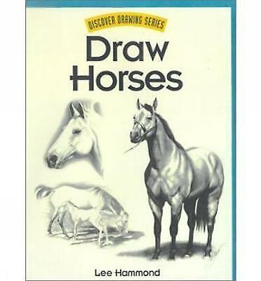 Draw Horses! (Discover Drawing) (Discover Drawing S.) by Hammond, Lee Paperback