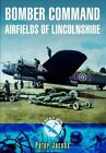 Bomber Command Airfields of Lincolnshire by Peter Jacobs (Paperback, 2016)