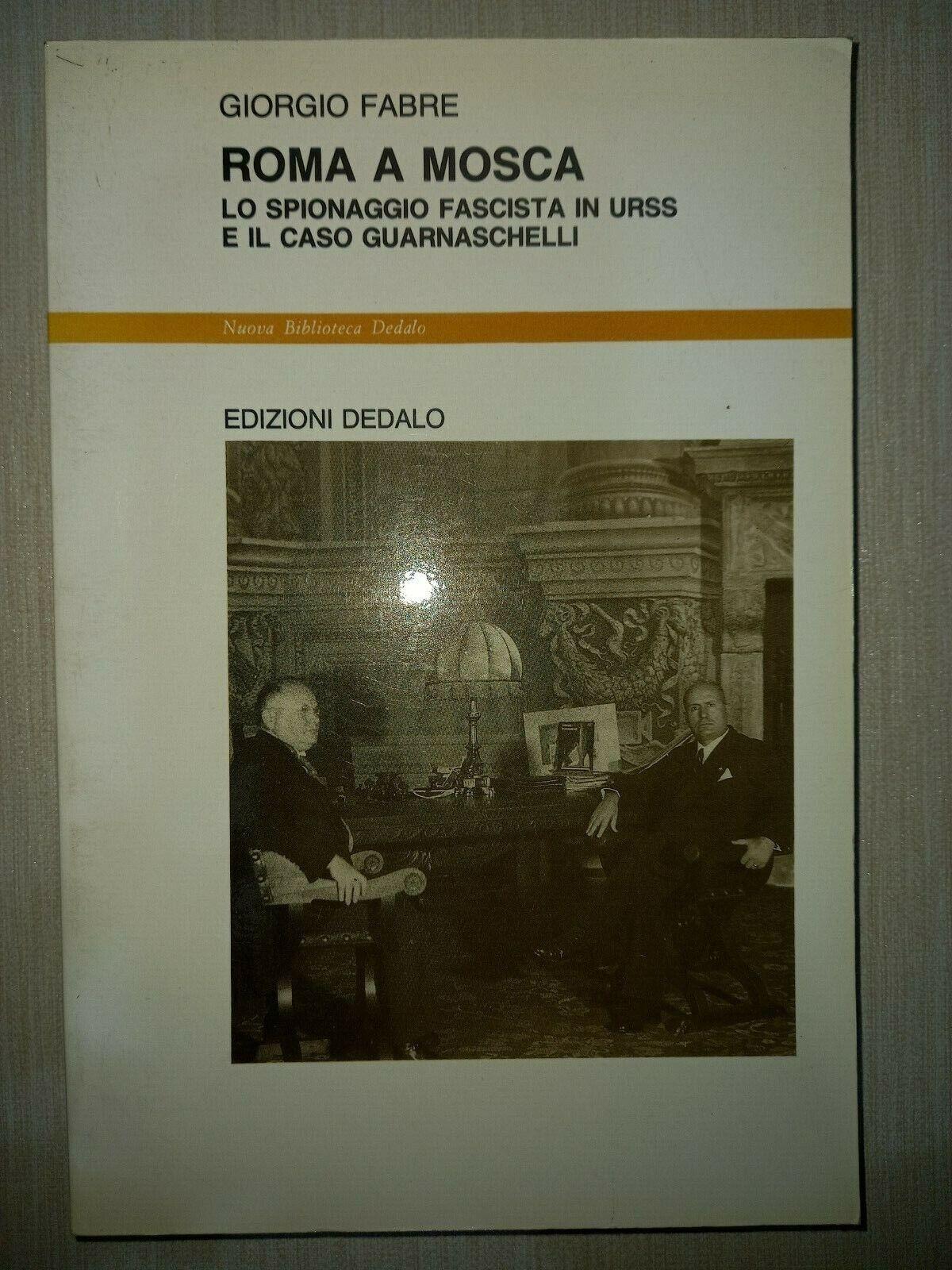 Roma A Mosca - Giorgio Fabre - Edizioni Dedalo - 1990