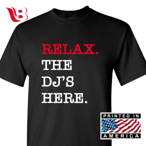 Relax The DJ/'s Here T Shirt Funny Geek Emo Nerd Vintage Music Club Band Tee