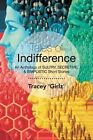 Tales of Indifference: An Anthology of Sultry, Secretive, & Simplistic Short Stories by Tracey 'Girlz' (Paperback / softback, 2014)