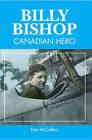 Billy Bishop: Canadian Hero by Dan McCaffery (Paperback, 2011)