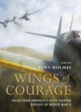 Wings of Courage : Tales from America's Elite Fighter Groups of World War II...