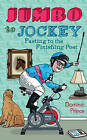 Jumbo to Jockey: Fasting to The Finishing Post by Dominic Prince (Paperback, 2010)