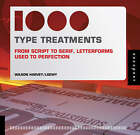 1,000 Type Treatments: From Script to Serif, Letterforms by Wilson Harvey/Loewy (Firm) (Paperback, 2008)