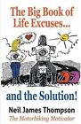 The Big Book of Life Excuses ... and the Solution by Neil James Thompson (Paperback / softback, 2015)