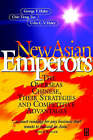 The New Asian Emperors: The Overseas Chinese, Their Strategies and Competitive Advantages by Chin Tiong Tan, George T. Haley, Usha C. V. Haley (Paperback, 1998)