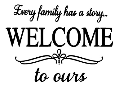 EVERY FAMILY HAS A STORY WELCOME TO OURS ARROW Wall Art Decal Quote Words Decor