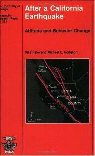 After a California Earthquake: Attitude and Behavior Change (University of Chica