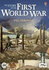 The Story of the First World War by Paul Dowswell (Paperback, 2014)