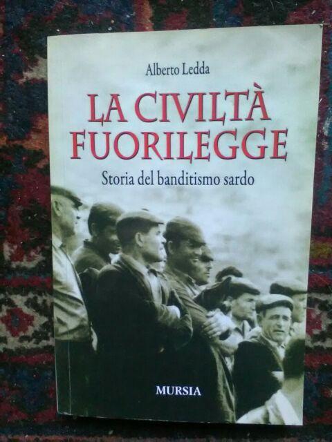 Alberto Ledda. La civiltà fuorilegge. Storia del banditismo sardo