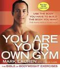 You Are Your Own Gym von Mark Lauren und Joshua Clark (2011, Taschenbuch)