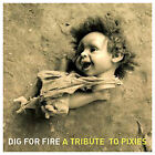Dig for Fire: A Tribute to Pixies by Various Artists (CD, Nov-2007, American Laundromat Records)
