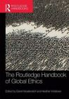 The Routledge Handbook of Global Ethics by Taylor & Francis Ltd (Hardback, 2014)