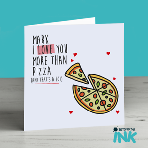 Image Is Loading Funny Love Pizza Card Birthday Valentines Day Anniversary