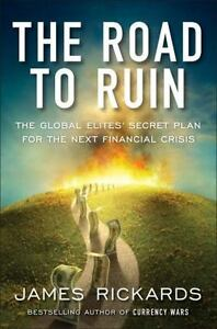 The-Road-to-Ruin-The-Global-Elite-039-s-Secret-Plan-for-the-Next-Financial-Crisis