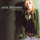 What Love Is by Erin Boheme (CD, Apr-2006, Concord)