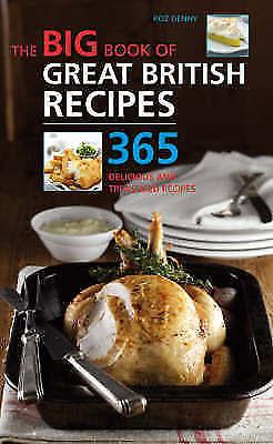 Big Book of Great British Recipes: 365 Quick and Versatile Recipes (The Big Book