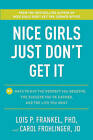 Nice Girls Just Don't Get It: 99 Ways to Win the Respect You Deserve, the Success You've Earned, and the Life You Want by Lois P Frankel, Carol Frohlinger (Hardback)