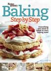 Better Homes and Gardens Cooking: Baking Step by Step : Everything You Need to Know to Start Baking Now! by Better Homes and Gardens Staff (2015, Paperback)