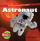 Astronaut by Louise Spilsbury (Paperback, 2011)