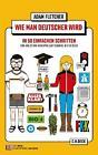Wie man Deutscher wird in 50 einfachen Schritten / How to be German in 50 easy steps von Adam Fletcher (2013, Taschenbuch)