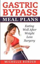 Gastric Bypass Meal Plans: By Border, Michelle