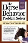 The Horse Behaviour Problem Solver by J Jahiel (Paperback, 2004)