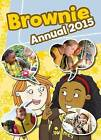 Brownie Annual: 2015 by The Guide Association (Hardback, 2014)