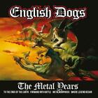 The Metal Years von English Dogs (2014)
