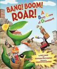 Bang! Boom! Roar! a Busy Crew of Dinosaurs by Nate Evans, Stephanie Gwyn Brown, Christopher Gwyn Santoro (Hardback, 2012)