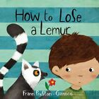 How to Lose a Lemur by Frann Preston-Gannon (Paperback, 2013)