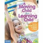 A Moving Child is a Learning Child by Cheryl McCarthy, Gill Connell (Paperback, 2013)