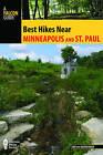 Best Hikes Near Minneapolis and Saint Paul by Joe Baur, David Baur (Paperback, 2016)
