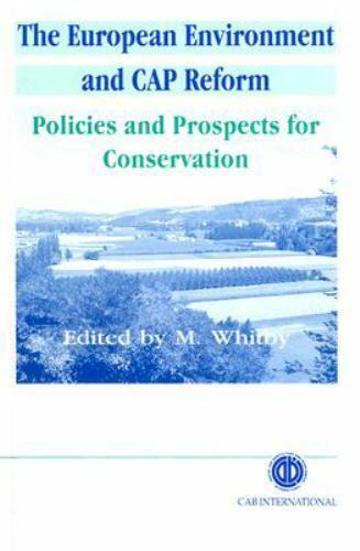 European Environment and Cap Reform : Policies and Prospects for Conservation...