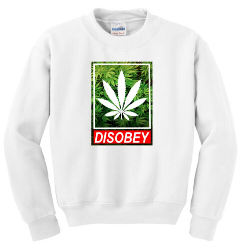 DID WEED Disobey marijuana long sleeve new Sweatshirt UNISEX jumper