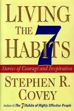 Living the 7 Habits : Stories of Courage and Inspiration by Stephen R. Covey ...