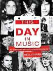 This Day in Music by Neil Cossar (Paperback, 2014)