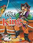The Good King by Ron Fry (Paperback, 2013)