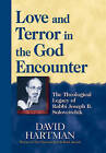 Love and Terror in the God Encounter: The Theological Legacy of Rabbi Joseph B. Soloveitchik by David Hartman (Paperback, 2004)