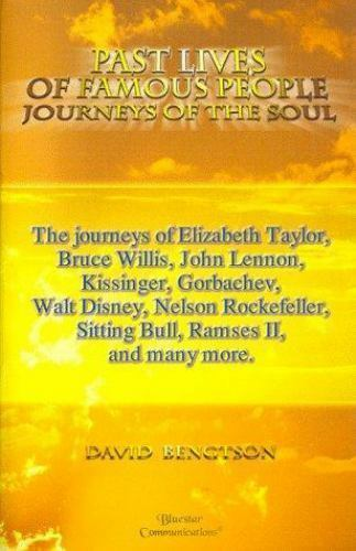 Past Lives of Famous People : Journeys of the Soul by Bengtson, David R.