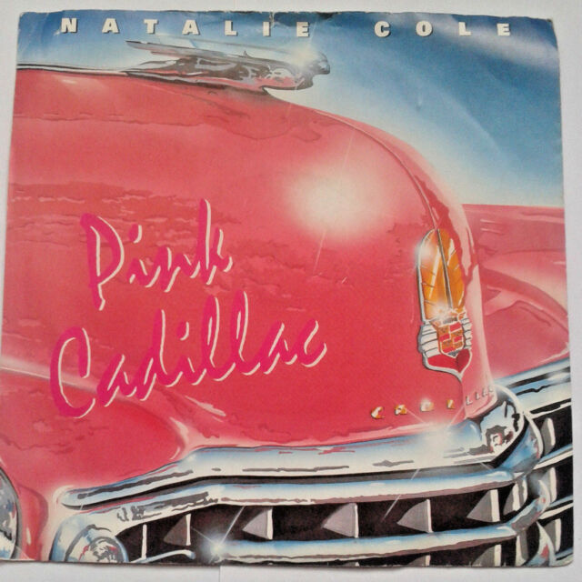 """Natalie Cole - Pink Cadillac / I Wanna Be That Woman 7"""" Vinyl Record 45RPM 1987"""