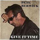 Pete Berwick - Give It Time (2011)