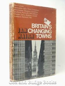 IAN-NAIRN-Britain-039-s-Changing-Towns-1967-1st-HB-DW-RARE-architecture-essays-ILLUS